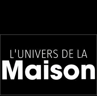 L'UNIVERS DE LA MAISON